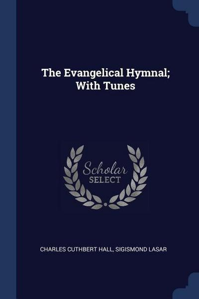 The Evangelical Hymnal; With Tunes