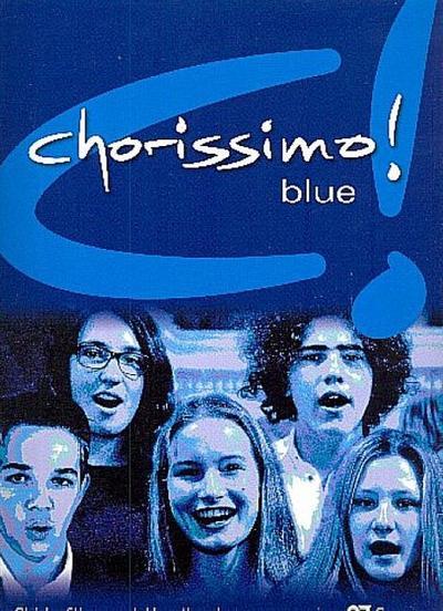 chorissimo! blue. Schulchorbuch für gleiche Stimmen