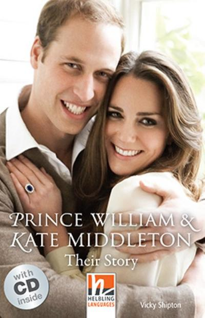 Prince William & Kate Middleton, mit 1 Audio-CD: Their Story, Helbling Readers People / Level 3 (A2) (Helbling Readers Non-Fiction) - Helbling - Taschenbuch, Englisch, Vicky Shipton, Their Story, Their Story