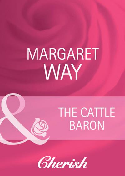 The Cattle Baron (Mills & Boon Cherish)