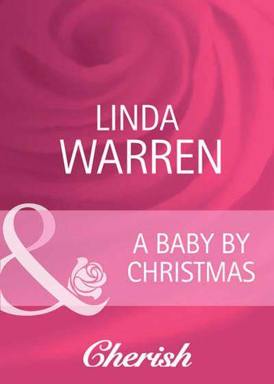 A Baby by Christmas (Mills & Boon Cherish) (Home on the Ranch, Book 27)