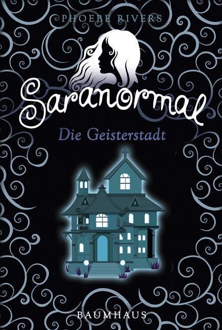 Saranormal - Die Geisterstadt Phoebe Rivers