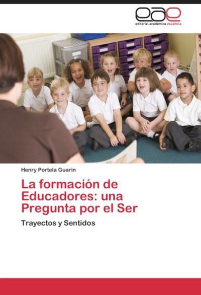 La formación de Educadores: una Pregunta por el Ser