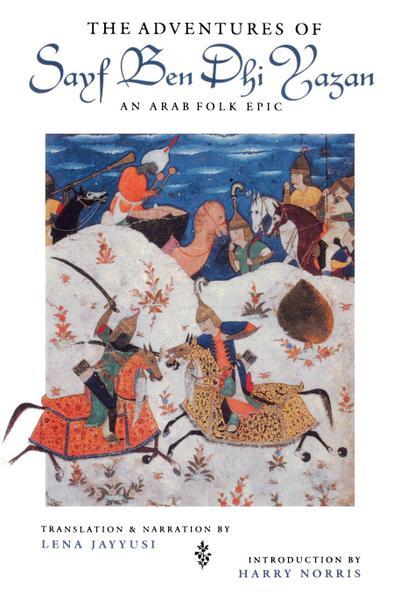 Adventures of Sayf Ben Dhi Yazan: An Arab Folk Epic