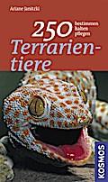 250 Terrarientiere; Bestimmen, halten, pflege ...