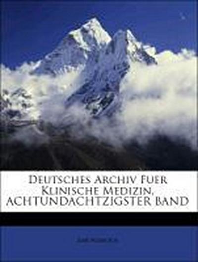 Deutsches Archiv Fuer Klinische Medizin, ACHTUNDACHTZIGSTER BAND