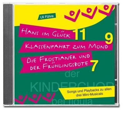Kinderchor-CD zu drei Mini-Musicals (Songs & Playbacks): Hans im Glück - Klassenfahrt zum Mond - Die Frostianer und der Frühlingsbote - Fidula - Audio CD, Deutsch, Uli Führe, Hans im Glück - Klassenfahrt zum Mond - Die Frostianer und der Frühlingsbote, Hans im Glück - Klassenfahrt zum Mond - Die Frostianer und der Frühlingsbote