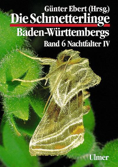 Die Schmetterlinge Baden-Württembergs 6. Nachtfalter 4
