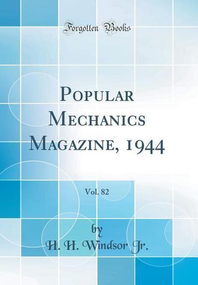 Popular Mechanics Magazine, 1944, Vol. 82 (Classic Reprint)