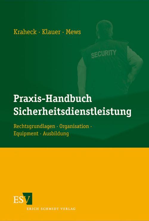 Praxis-Handbuch Sicherheitsdienstleistung, Adolf Kraheck