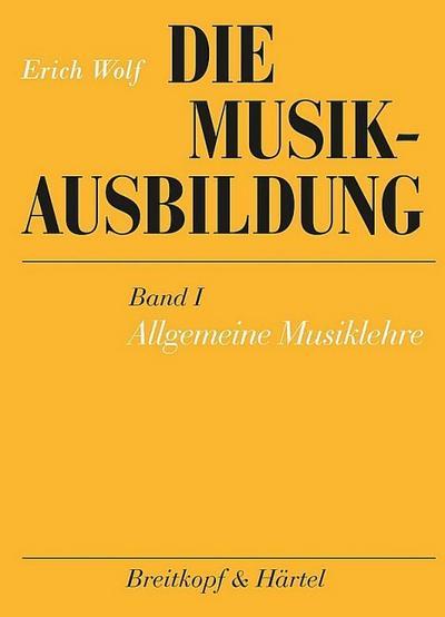 Die Musikausbildung I. Allgemeine Musiklehre