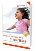So helfen Sie Ihrem Kind bei Asthma