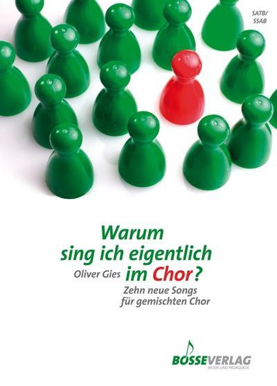 Warum sing ich eigentlich im Chor?