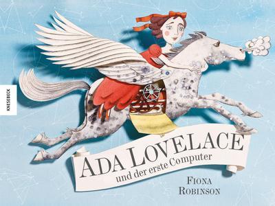 Ada Lovelace und der erste Computer; Ill. v. Dahl, Shawn; Übers. v. Müller, Carolin; Deutsch