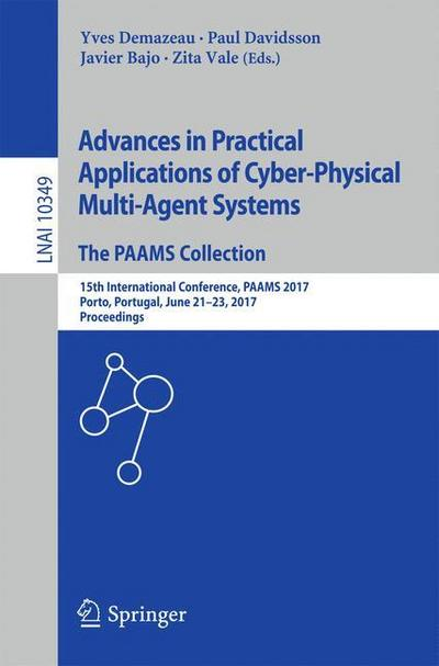 Advances in Practical Applications of Cyber-Physical Multi-Agent Systems: The PAAMS Collection