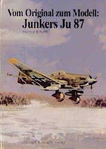 NEU Vom Original zum Modell: Junkers Ju 87 Helmut Erfurth 760176