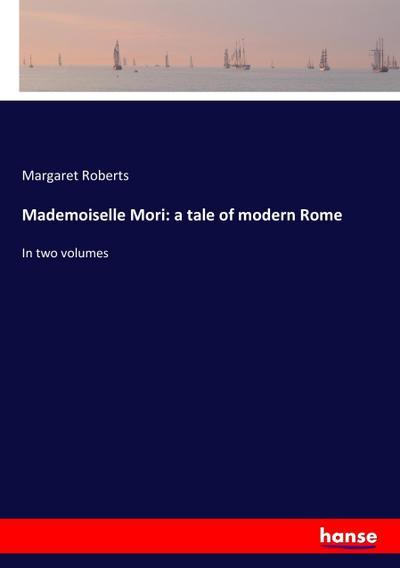 Mademoiselle Mori: a tale of modern Rome