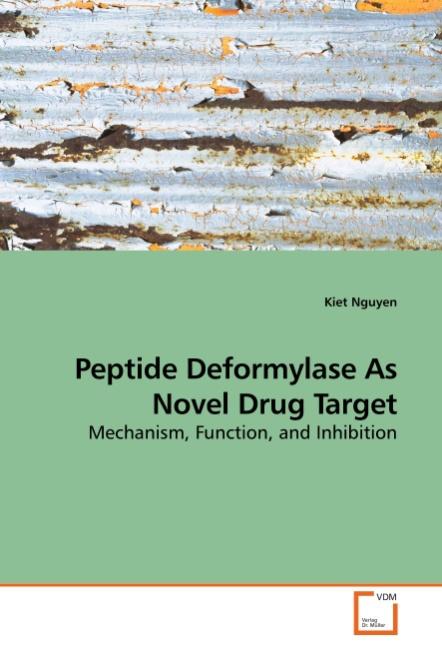 Kiet Nguyen / Peptide Deformylase As Novel Drug Target /  9783639219593