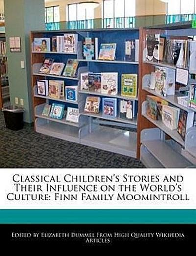 Classical Children's Stories and Their Influence on the World's Culture: Finn Family Moomintroll
