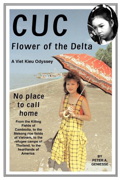 Cuc: Flower of the Delta: A Viet Kieu Odyssey