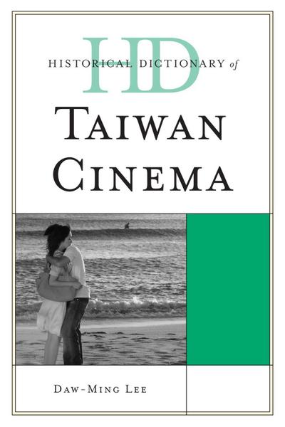 Historical Dictionary of Taiwan Cinema