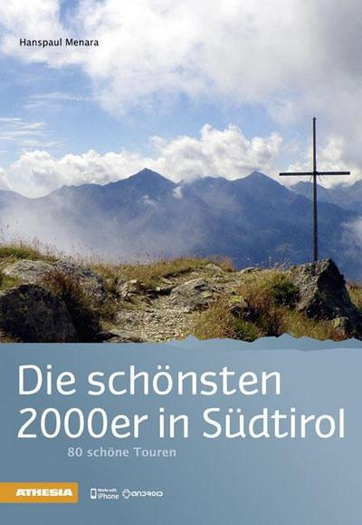 Die schönsten 2000er in Südtirol: 80 schöne Touren - Athesia - Taschenbuch, Deutsch, Hanspaul Menara, 80 schöne Touren. Inkl. Download, 80 schöne Touren. Inkl. Download