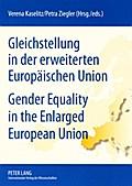 Gleichstellung in der erweiterten Europäischen Union. Gender Equality in the Enlarged European Union