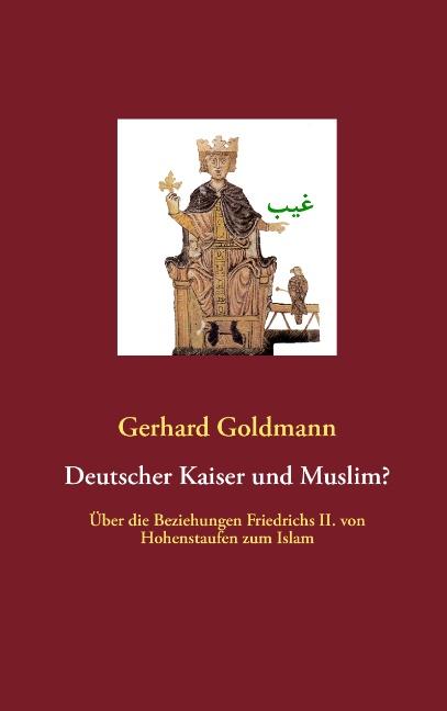Deutscher Kaiser und Muslim? Gerhard Goldmann