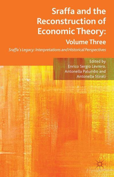 Sraffa and the Reconstruction of Economic Theory: Volume Three