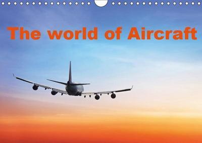 The world of Aircraft (Wall Calendar 2019 DIN A4 Landscape)