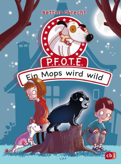 P.F.O.T.E. - Ein Mops wird wild