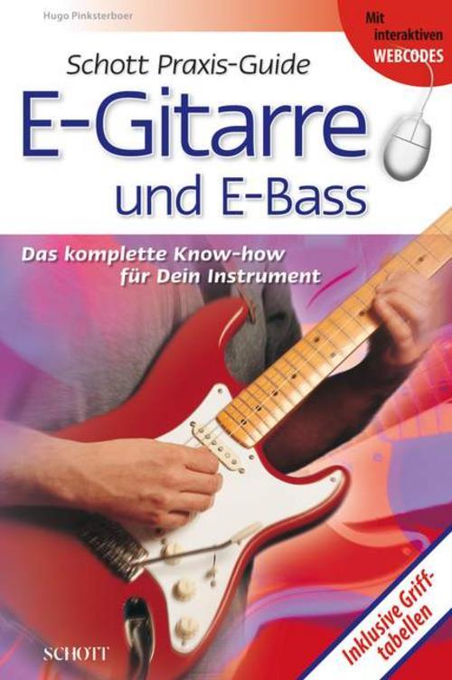 Schott Praxis-Guide E-Gitarre: und E-Bass: Das komplette Know-how für dein  ...