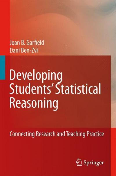 Developing Students' Statistical Reasoning: Connecting Research and Teaching Practice