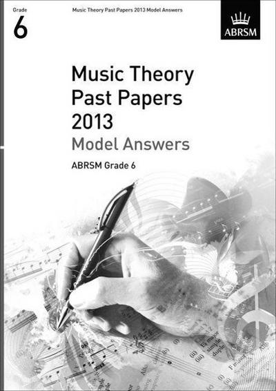 Music Theory Past Papers 2013 Model Answers, ABRSM Grade 6