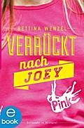 Verrückt nach Joey - Bettina Wenzel