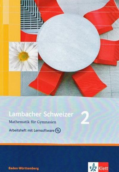 Lambacher Schweizer. 6. Schuljahr. Arbeitsheft plus Lösungsheft und Lernsoftware. Baden-Württemberg
