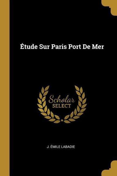Étude Sur Paris Port de Mer