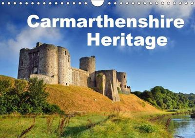 Carmarthenshire Heritage (Wall Calendar 2019 DIN A4 Landscape)