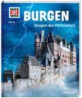 WAS IST WAS Band 106 Burgen. Zeugen des Mittelalters (WAS IST WAS Sachbuch, Band 106)