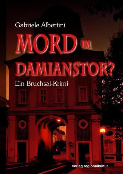 Mord im Damianstor?: Ein Bruchsal-Krimi