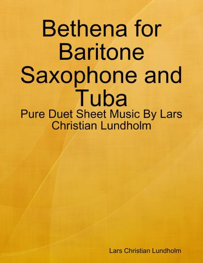 Bethena for Baritone Saxophone and Tuba - Pure Duet Sheet Music By Lars Christian Lundholm