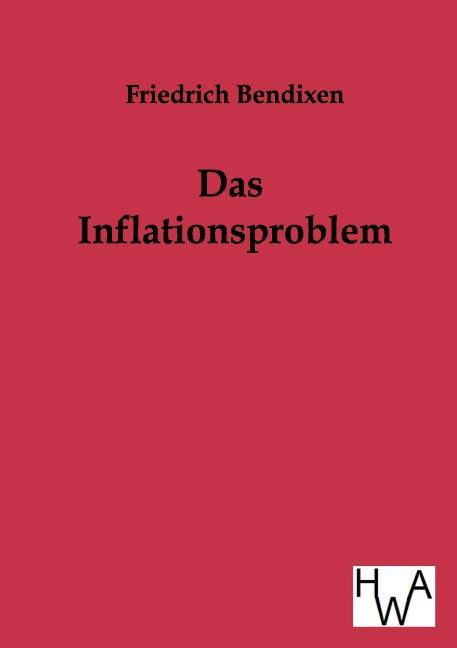 Das Inflationsproblem, Friedrich Bendixen