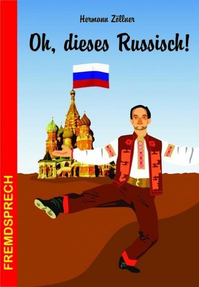 Oh, dieses Russisch!