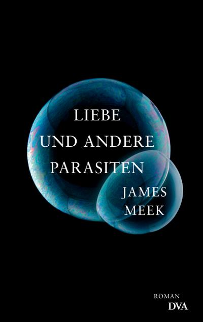 Liebe und andere Parasiten; Roman   ; Aus d. Engl. v. Nölle, Karen /Möhring, Hans-Ulrich; Deutsch