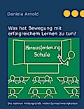 9783848240333 - Daniela Arnold: Herausforderung Schule - Was hat Bewegung mit erfolgreichem Lernen zu tun? - Buch