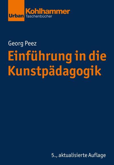 Grundrisse der Erziehungswissenschaft: Einführung in die Kunstpädagogik (Urban-taschenbucher)