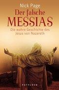 Der falsche Messias: Die wahre Geschichte des ...