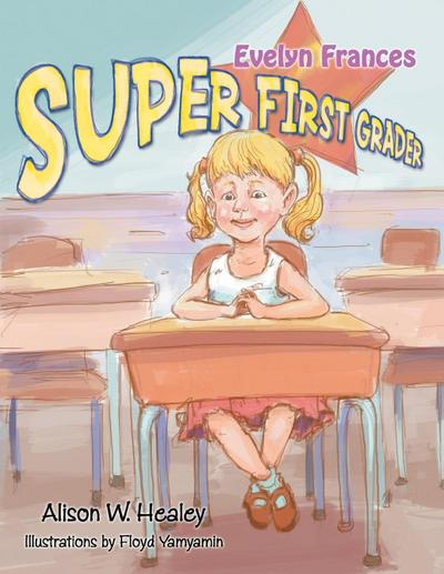 Evelyn Frances, Super First Grader