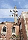 Die Reisen des Rudi Koller