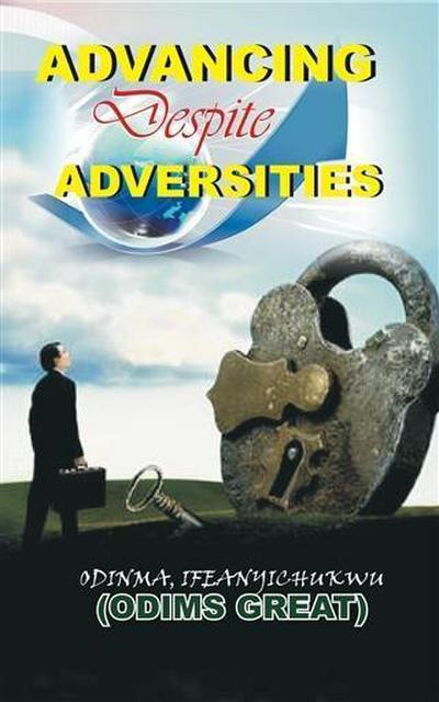 Advancing Despite Adversities, Vol 1
